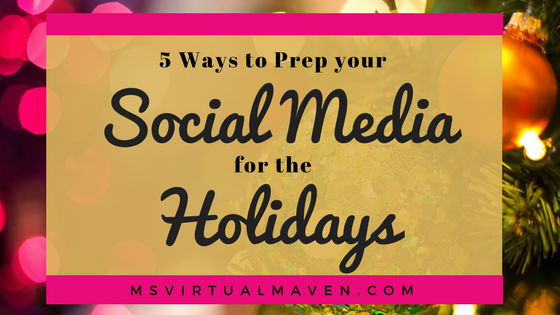 Preparing social media content for the holiday season can be difficult, especially when you are running and blogging for a business - 5 tips to help!
