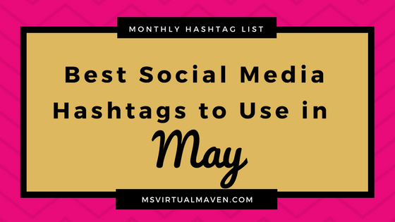 May is a fabulous month full of the hopes of spring arrival, especially on social media. With the season of spring begins the hope of a new chapter and direction in life and business. Here are the best social media hashtags to use for your Instagram, Twitter, Facebook and Pinterest accounts.