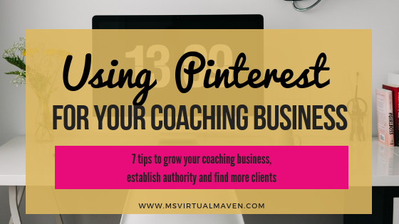Business Coaches are creating valuable content that remains unseen. Here are tips on how to use Pinterest to grow your Coaching business, generate more traffic to your website and get more clients.